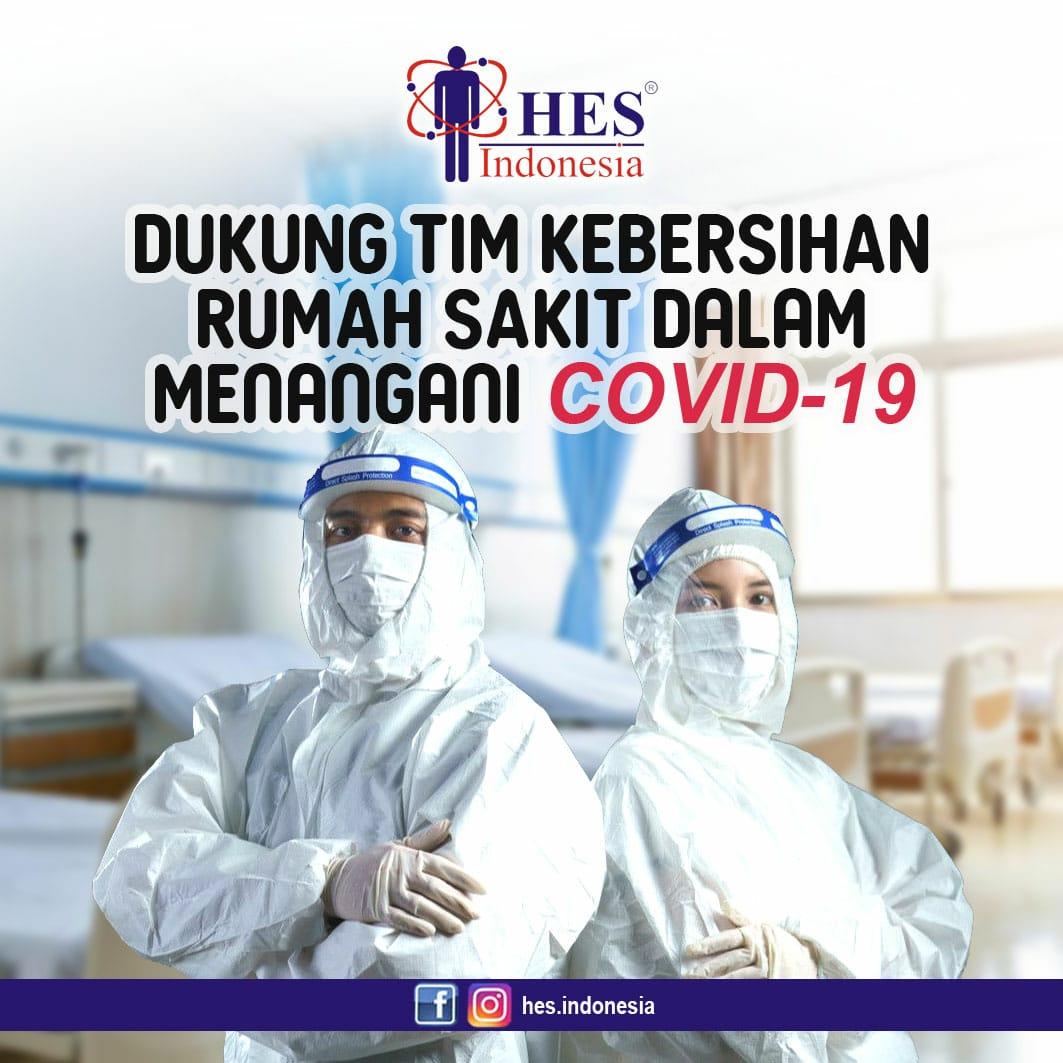 PT HES INDONESIA Terus Mendukung Penuh Tim Kebersihan Rumah Sakit Dalam Penangan COVID19